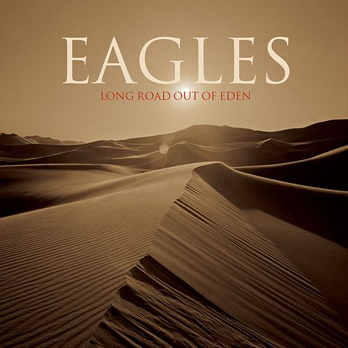 Long Road Out Of Eden von Eagles