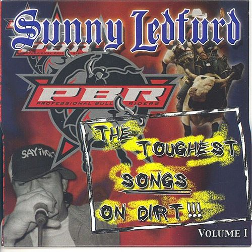The Toughest Songs on Dirt by Sunny Ledfurd