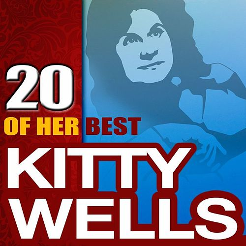 20 Of Her Best by Kitty Wells