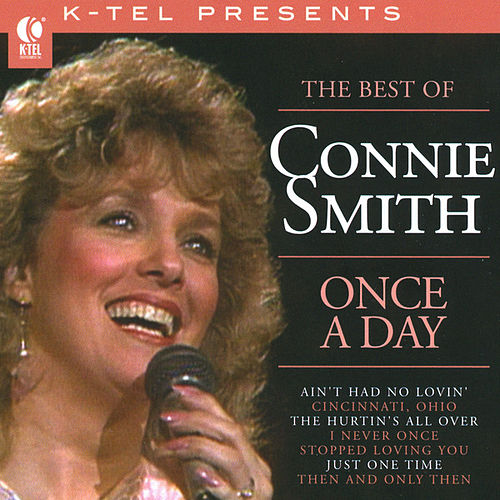 The Best Of Connie Smith - Once A Day by Connie Smith