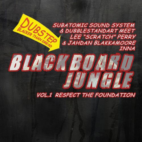 Blackboard Jungle Vol. 1 Respect The Foundation von Subatomic Sound System