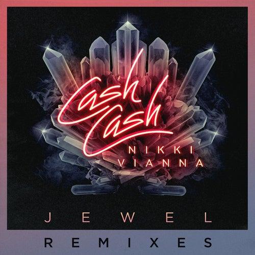 Jewel (feat. Nikki Vianna) (Remixes) by Cash Cash