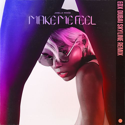 Make Me Feel (EDX Dubai Skyline Remix) de Janelle Monae