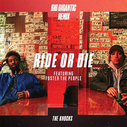 Ride Or Die (feat. Foster The People) (Big Gigantic Remix) von The Knocks