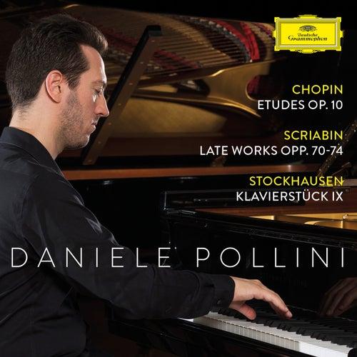 Chopin: Etudes Op. 10; Scriabin: Late Works Opp. 70-74; Stockhausen: Klavierstück IX by Daniele Pollini