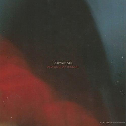 downstate (Ara Koufax Remix) by Jack Grace