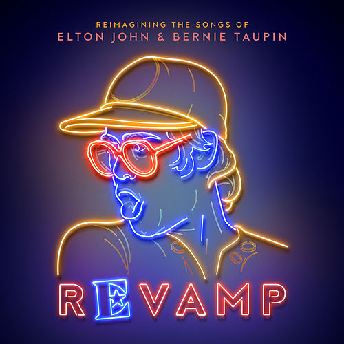 Revamp: The Songs Of Elton John & Bernie Taupin by Various Artists