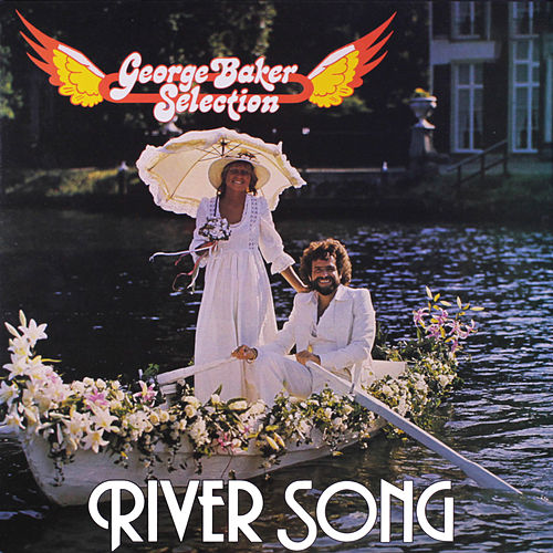 River Song (Remastered) van George Baker Selection