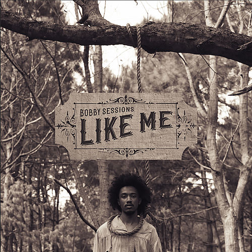 Like Me by Bobby Sessions