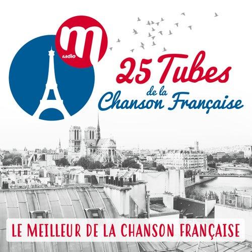 M Radio présente 25 tubes de la chanson française de Various Artists