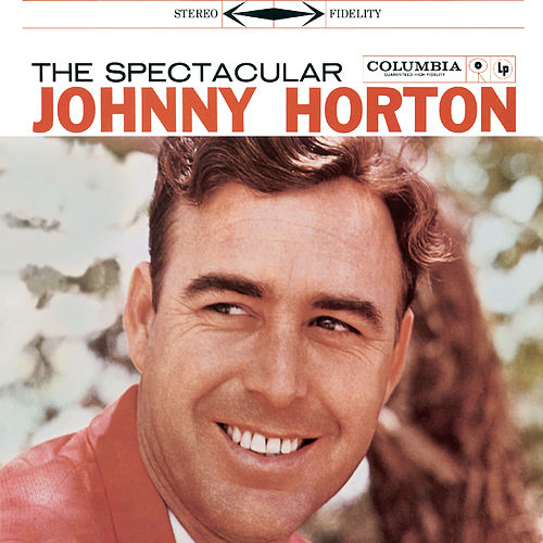 The Spectacular Johnny Horton de Johnny Horton