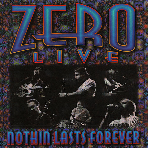 Live: Nothin' Lasts Forever de Zero