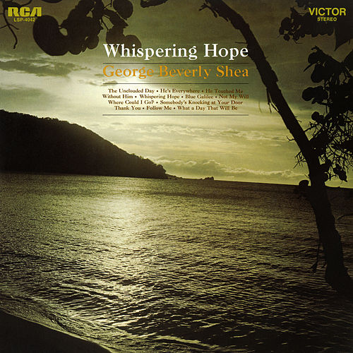 Whispering Hope by George Beverly Shea