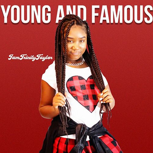 Young and Famous by Iamtrinitytaylor
