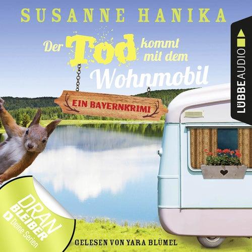 Der Tod kommt mit dem Wohnmobil - Sofia und die Hirschgrund-Morde, Teil 1 (Ungekürzt) von Susanne Hanika