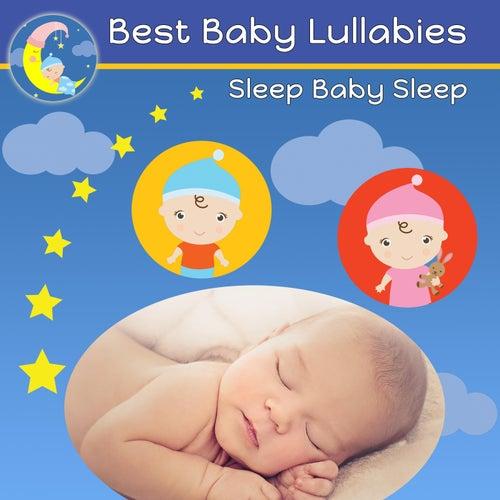 Sleep Baby Sleep by Best Baby Lullabies