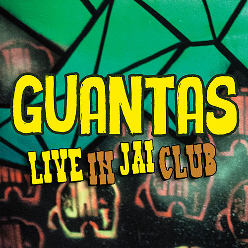 Live in Jai Club de Guantas