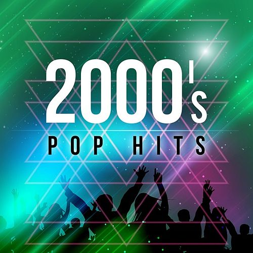 2000's Pop Hits by Various Artists