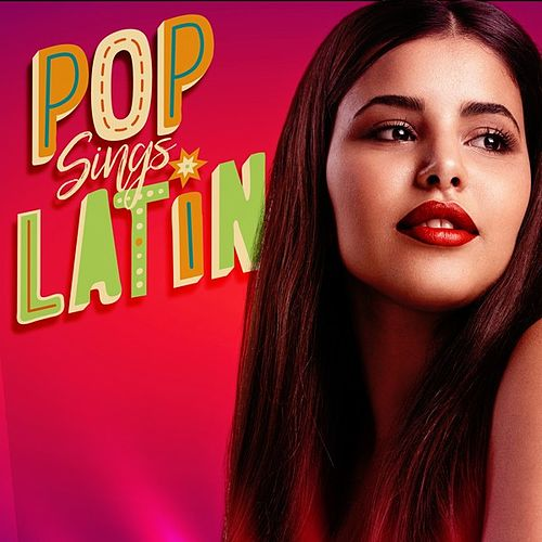 Pop Sings Latin by Various Artists