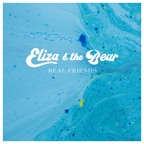Real Friends von Eliza and the Bear