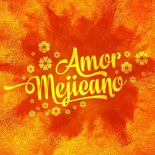 Amor Mejicano by Various Artists