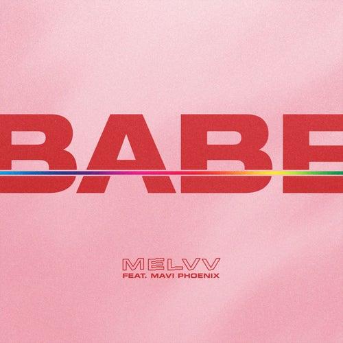 Babe (feat. Mavi Phoenix) by Melvv