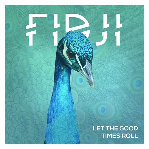 Let the Good Times Roll by Fidji