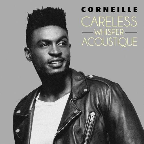 Careless Whisper (Acoustique) by Corneille