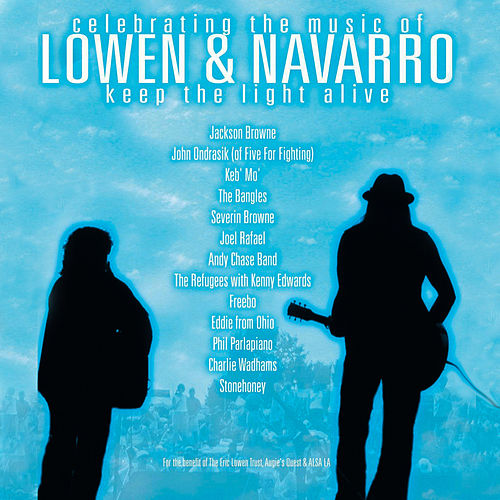 Celebrating the Music of Lowen & Navarro: Keep The Light Alive von Various Artists