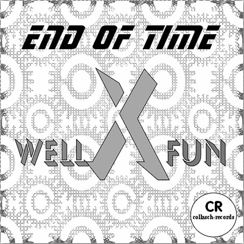 End of Time by Well X Fun