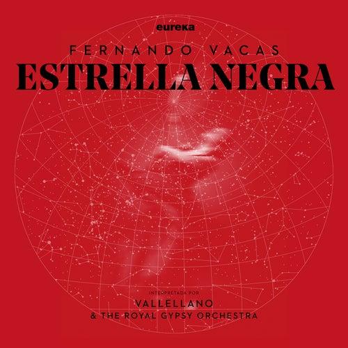Estrella Negra by Vallellano & The Royal Gypsy Orchestra Fernando Vacas