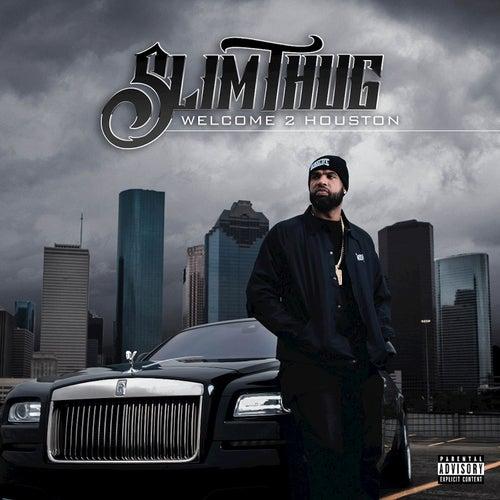 Welcome 2 Houston de Slim Thug