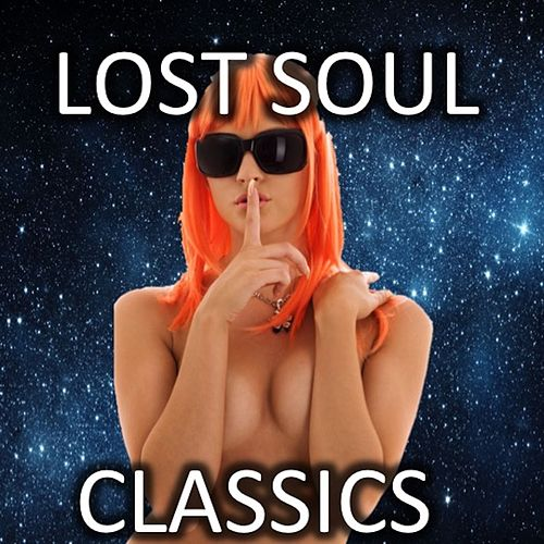 Lost Soul Classics by Various Artists