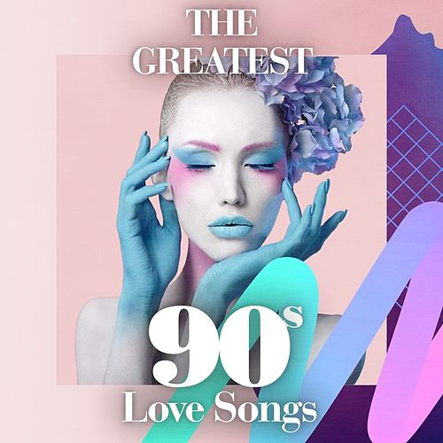 The Greatest 90s Love Songs de Various Artists