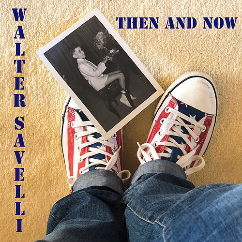 Then And Now by Walter Savelli