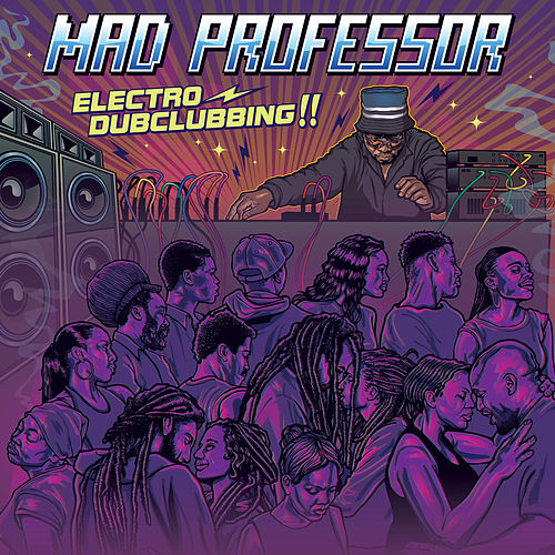 Electro Dubclubbing by Mad Professor