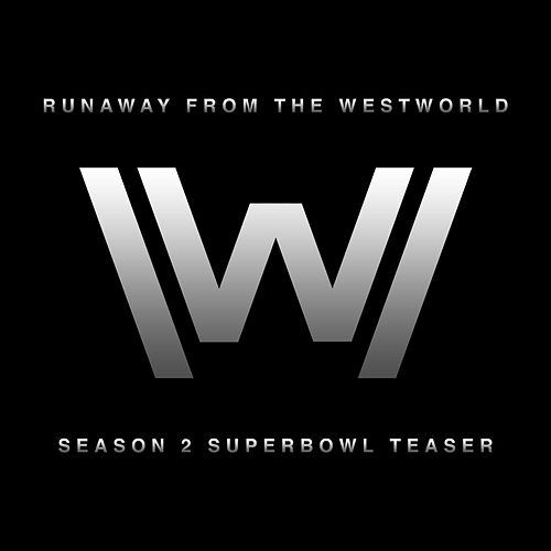 Runaway (From the 'Westworld Season2' Super Bowl Trailer) (Cover Version) de Various Artists