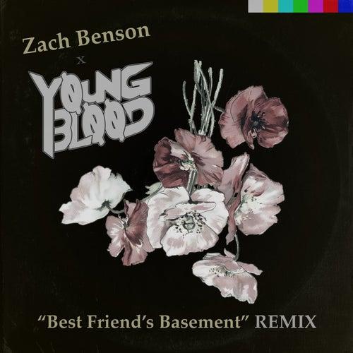 Best Friend's Basement (YØUNGBLØØD Remix) by Zach Benson