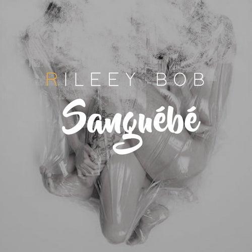 Sanguébé by Rileey Bob