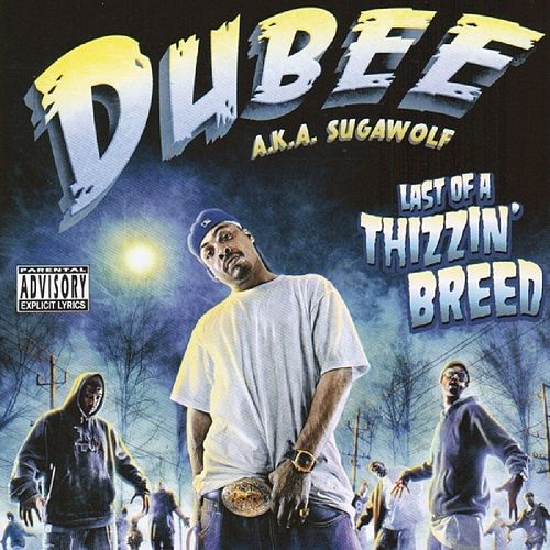 Last of a Thizzin' Breed von Dubee