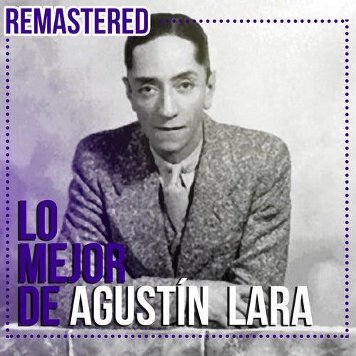 Lo mejor de Agustín Lara (Remastered) by Various Artists