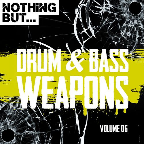 Nothing But... Drum & Bass Weapons, Vol. 06 - EP by Various Artists