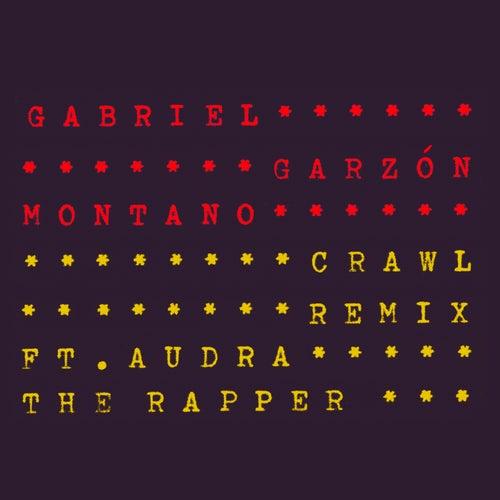 Crawl Remix de Gabriel Garzón-Montano