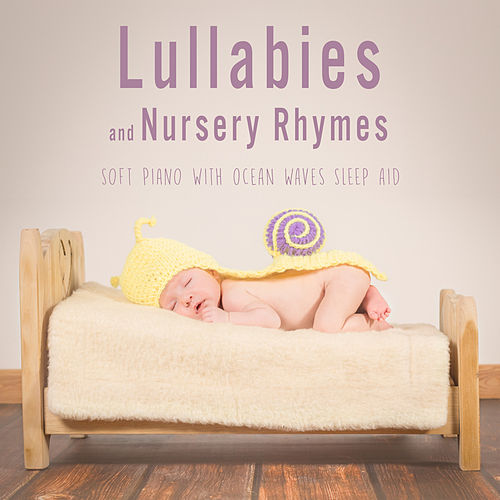 Lullabies and Nursery Rhymes (Soft Piano with Ocean Waves Sleep Aid), Vol. 1 by Sleeping Little Lions