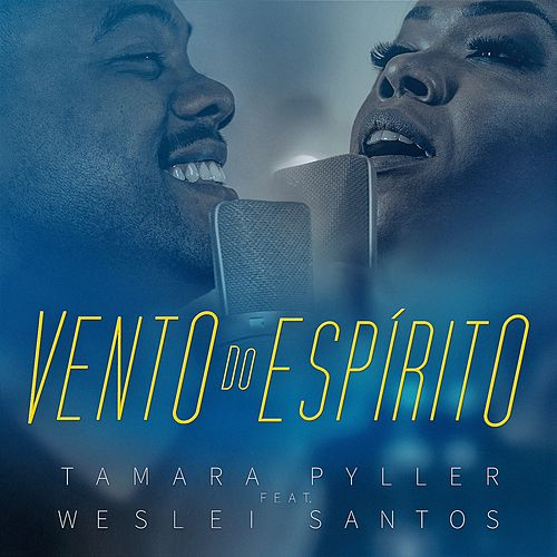 Vento do Espírito by Tamara Pyller