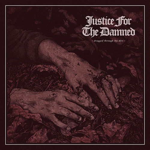 Dragged Through the Dirt de Justice For The Damned