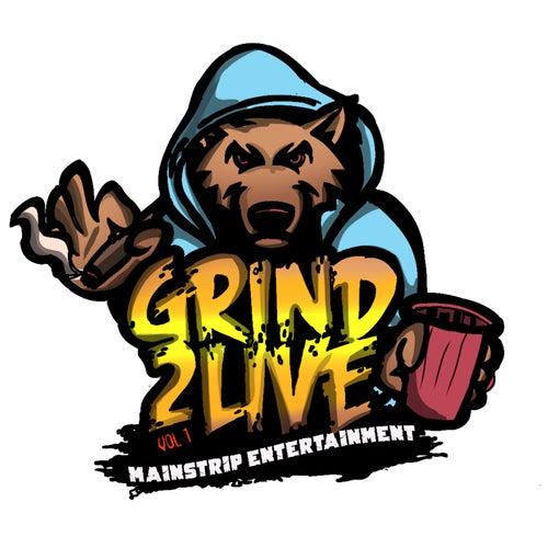 Grind 2 Live by MainStrip Nov