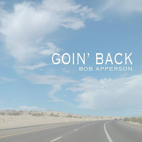 Goin' Back by Bob Apperson