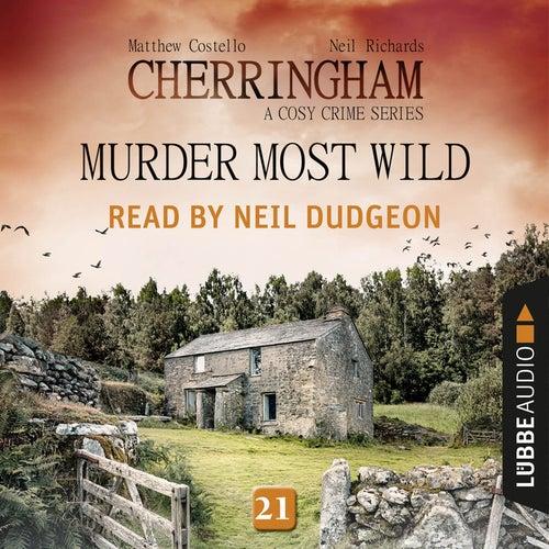Murder Most Wild - Cherringham - A Cosy Crime Series: Mystery Shorts 21 (Unabridged) von Matthew Costello