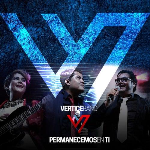 Permanecemos en Ti by Vertice Band